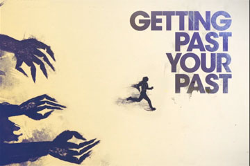 Getting-Past-Your-Past